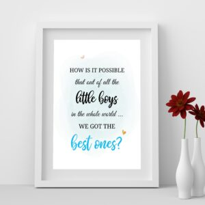 How is it Possible We Got the Best Boys Printable Wall Art