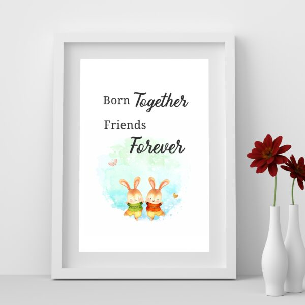 Born Together Friends Forever Wall Art Printable